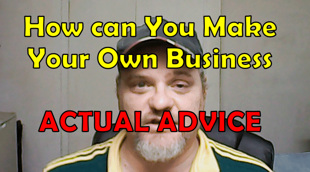 How can you make your own business