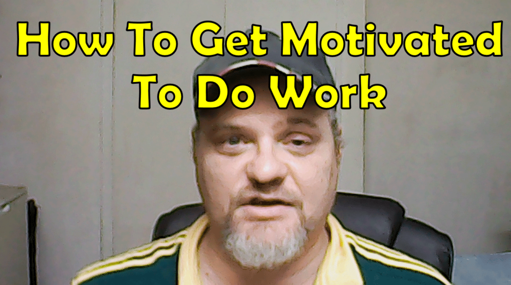 How To Get Motivated To Do Work