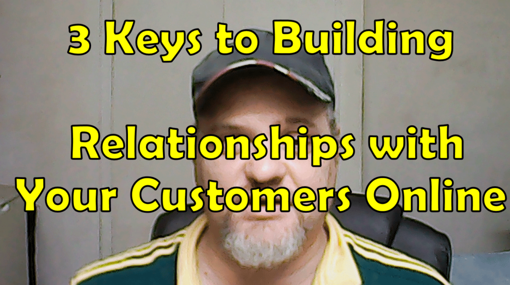 3 Keys to building Relationships Online