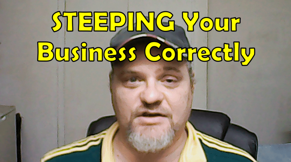 Are you steeping your business correctly