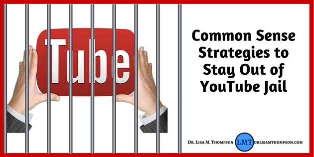 Common Sense Strategies to Stay Out of YouTube Jail