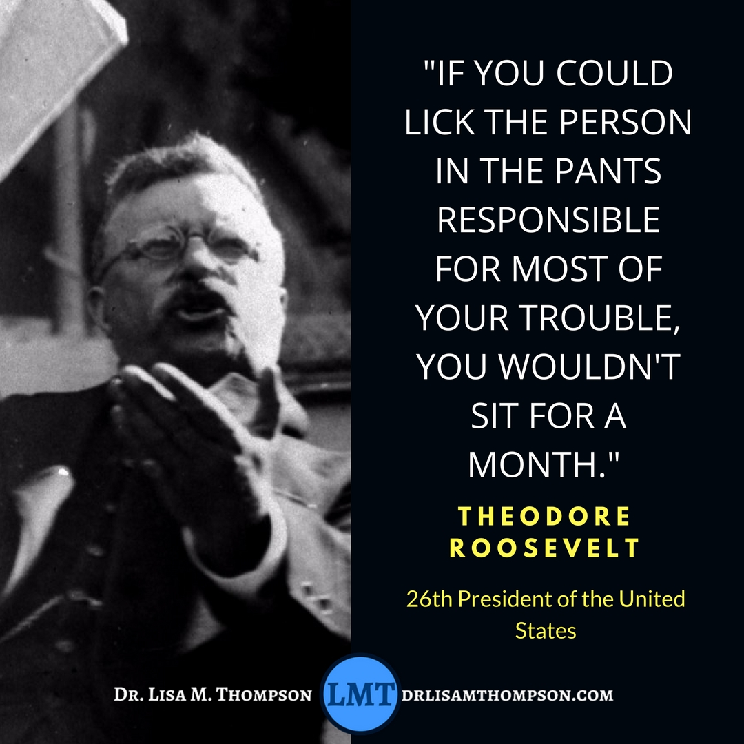 Theodore Roosevelt Quotes: 24 Roosevelt Quotes That Will Teach You About Hustle