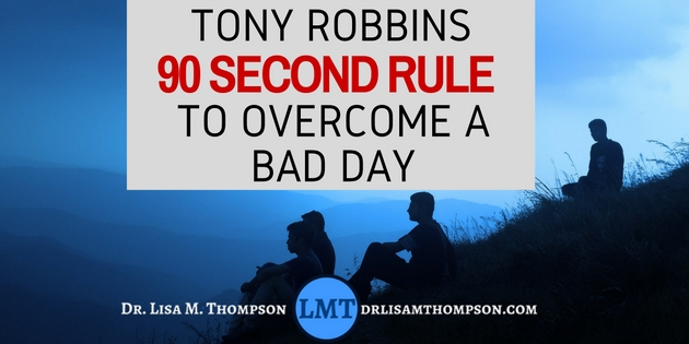 Tony Robbins 90 Second Rule to Overcome a Bad Day