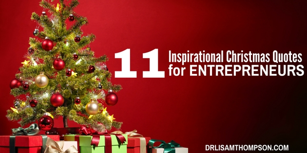 Inspirational Christmas Quotes: 11 Inspirational Christmas Quotes For Entrepreneurs
