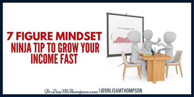 7 Figure Mindset Ninja Tip To Grow Your Income FAST