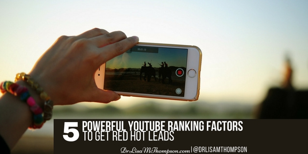 5 Powerful YouTube Ranking Factors to Get Red Hot Leads