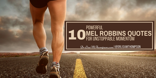 10 Powerful Mel Robbins Quotes for Unstoppable Momentum
