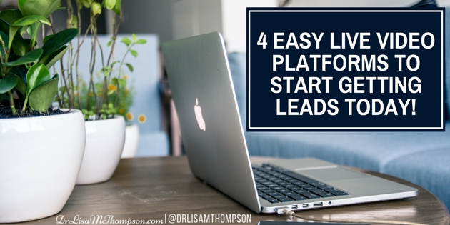 4 Easy Live Video Platforms to Start Getting Leads TODAY