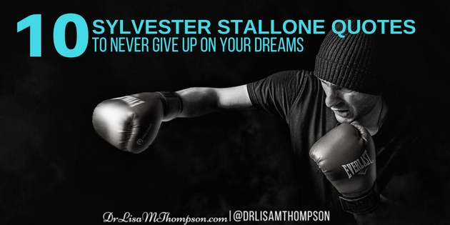 10 Sylvester Stallone Quotes to Never Give Up Your Dreams