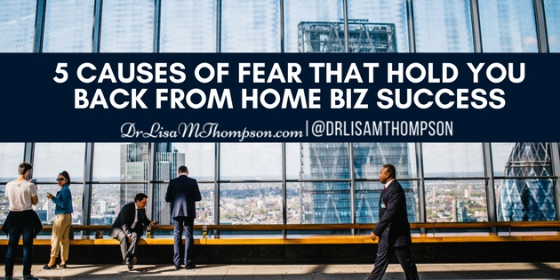 5 Causes of Fear That Hold You Back From Home Biz Success