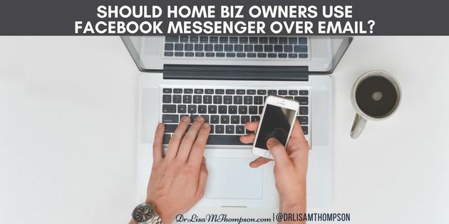 Should Home Biz Owners Use Facebook Messenger Over Email?
