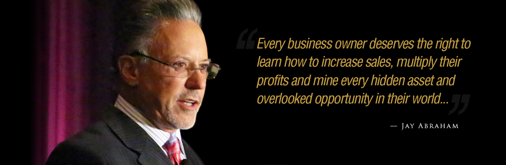 Jay Abraham Quote