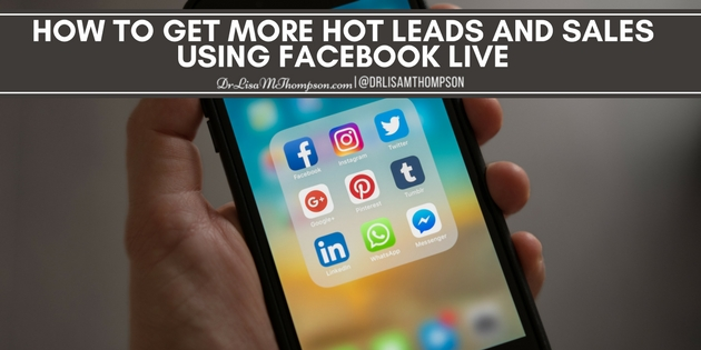 How to Get More Hot Leads and Sales Using Facebook Live
