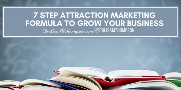 7 Step Attraction Marketing Formula to Grow Your Business