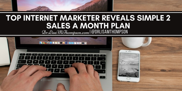 Top Internet Marketer Reveals Simple 2 Sales a Month Plan for Financial Freedom