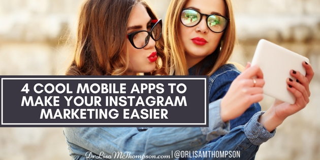 4 Cool Mobile Apps to Make Your Instagram Marketing Easier