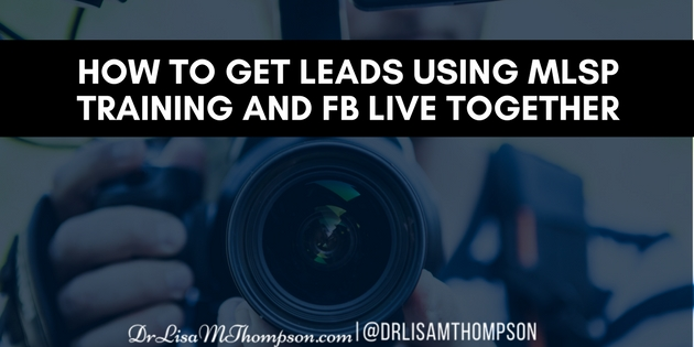 How to Get Leads Using MLSP Training and FB Live Together