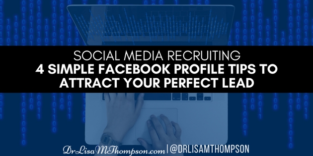 4 Simple Facebook Profile Tips to Attract Your Perfect Lead