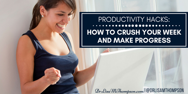 Productivity Hacks: How to Crush Your Week and Make Progress