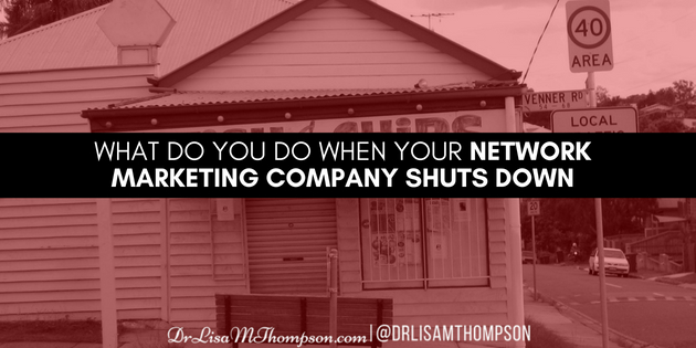 What Do You Do When Your Network Marketing Company Shuts Down