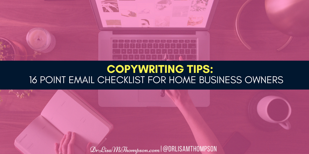 Copywriting Tips: 16 Point Email Checklist For Home Business Owners