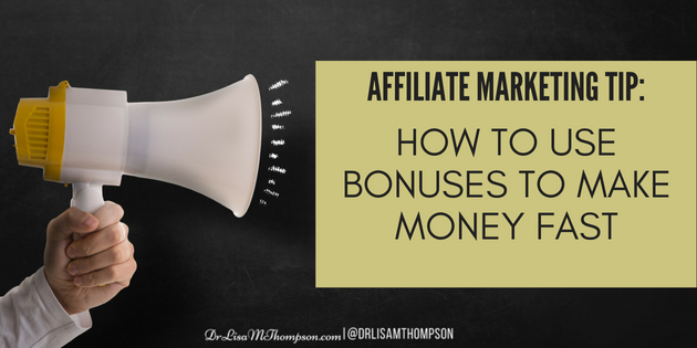 Affiliate Marketing Tip: How to Use Bonuses to Make Money FAST