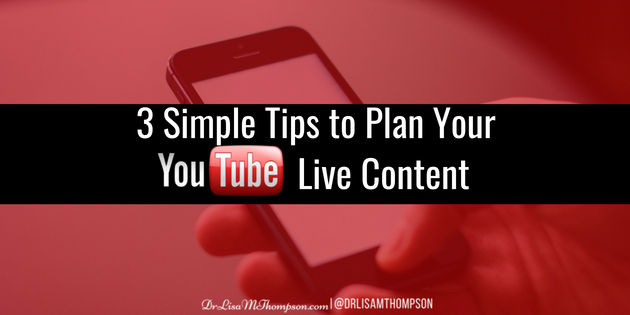 3 Simple Tips to Plan Your YouTube Live Content