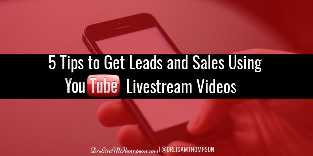 5 Tips to Get Leads and Sales Using YouTube Livestream