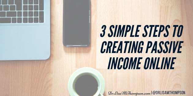 3 Simple Steps to Creating Passive Income Online