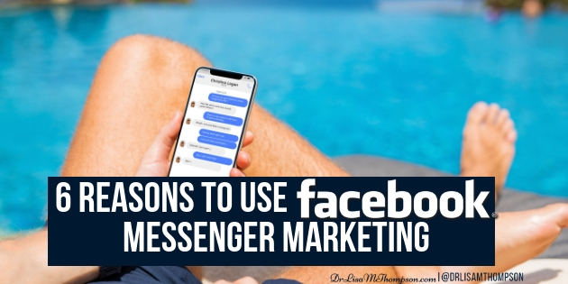 6 Reasons to Use Facebook Messenger Marketing