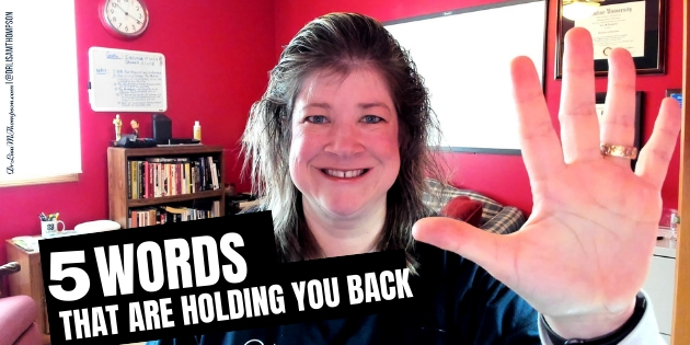 5 Words Holding You Back From Success