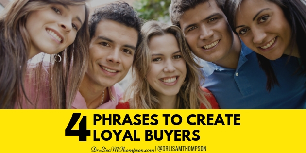 4 Simple Phrases to Create a Community of Loyal Buyers