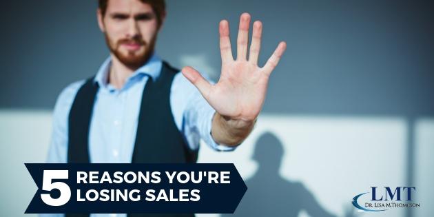 5 Reasons You're Losing Sales