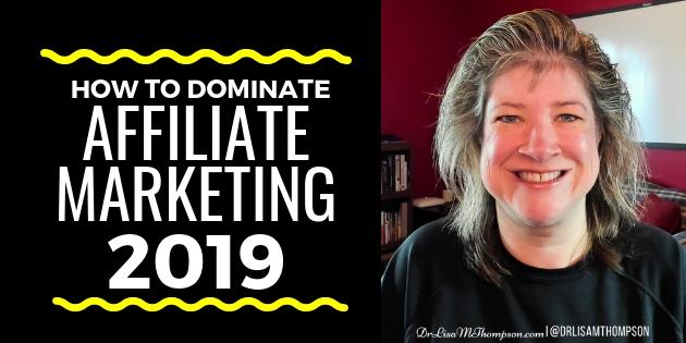 5 Steps to Dominate Affiliate Marketing in 2019