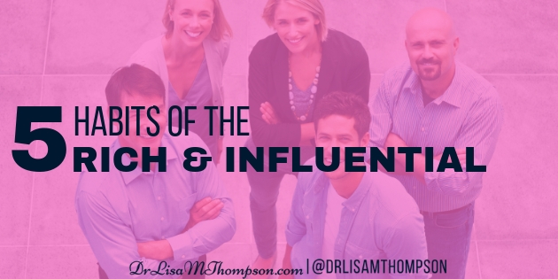 5 Habits of the Rich and Influential