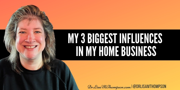 My Top 3 Influencers in My Home Business Journey