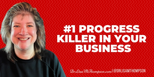 #1 Progress Killer in Your Business