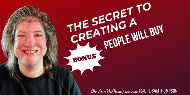 Secret to Creating Bonuses that People Will Buy