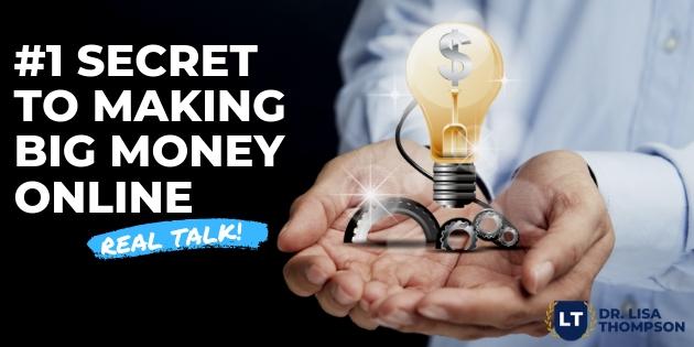 #1 Secret to Making BIG Money Online