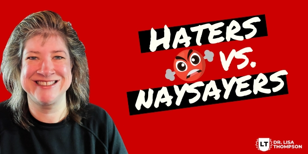 The Difference Between Haters vs Naysayers