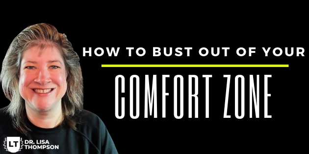 How Get Out of Your Comfort Zone Once and for All