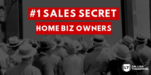 #1 Sales Secret for Home Business Owners