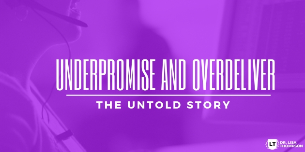The Myth of Underpromise and Overdeliver