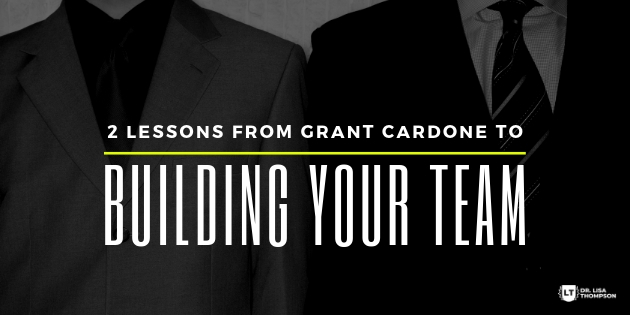 2 Lessons from Grant Cardone Building a Team