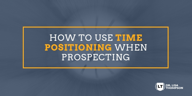 How to Use Time Positioning When Prospecting Leads
