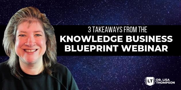 3 Takeaways From Knowledge Business Blueprint Webinar