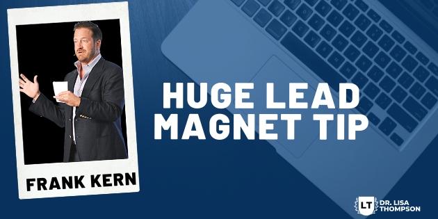 HUGE Frank Kern Lead Magnet Tip