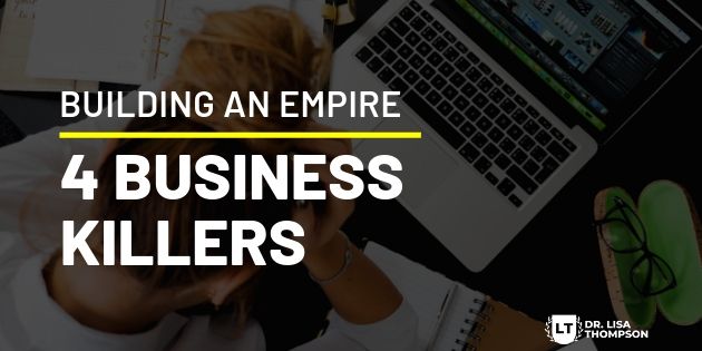 4 Business Killers That You Must Avoid at All Costs