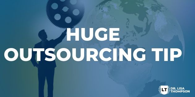 HUGE Outsourcing Tip