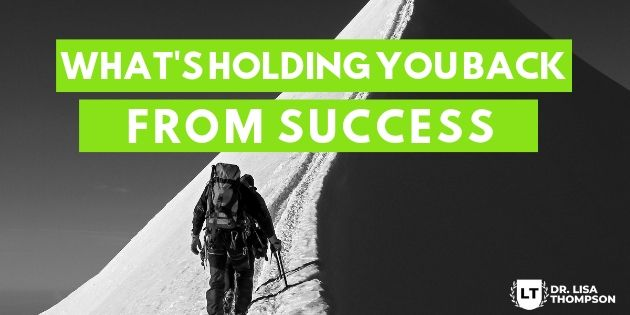 What's Holding You Back from Success?